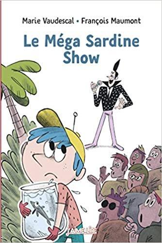 Le méga sardine show (J'aime lire)