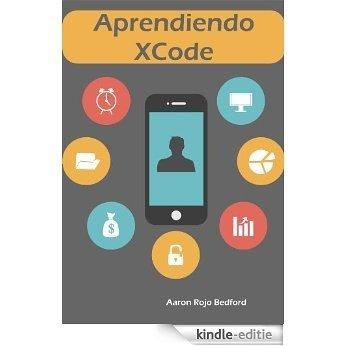 Aprende XCode (Spanish Edition) [Kindle-editie]