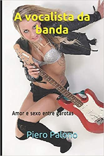 A vocalista da banda: Amor e sexo entre garotas