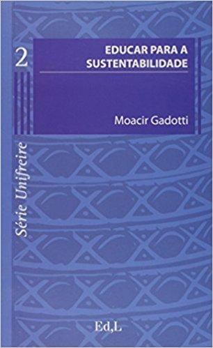 Educar Para a Sustentabilidade - Volume 2. Série Unifreire