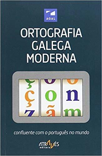 Ortografia galega moderna confluente com o português no mundo
