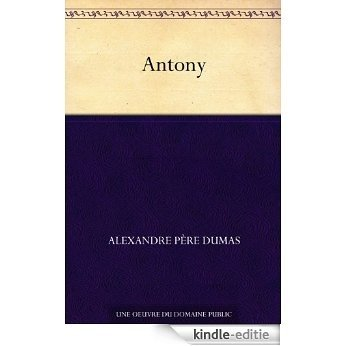 Antony (French Edition) [Kindle-editie]