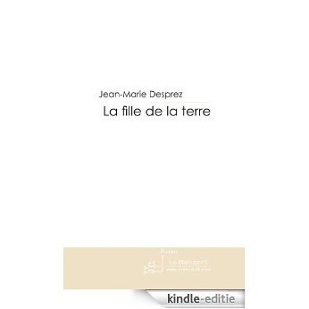 La fille de la terre (FICTION) [Kindle-editie]