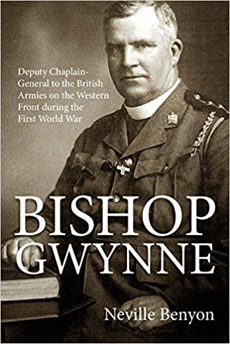 Bishop Gwynne: Deputy Chaplain-General to the British Armies on the Western Front During the First World War (Wolverhampton Military Studies)