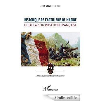 Historique de l'artillerie de marine et de la colonisation française [Kindle-editie]