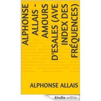 Alphonse Allais - Amours d'escales (ave index des fréquences) (Quattro$ollari t. 6) (French Edition) [Kindle-editie]
