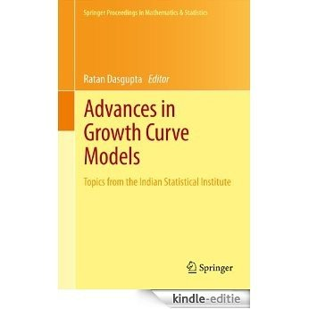 Advances in Growth Curve Models: Topics from the Indian Statistical Institute: 46 (Springer Proceedings in Mathematics & Statistics) [Kindle-editie]