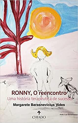 RONNY, O reencontro: Uma história terapêutica de sucesso