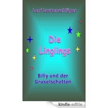 Die Linglings (Billy und der Gruselschatten 4) (German Edition) [Kindle-editie]
