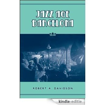 Jazz Age Barcelona: (Studies in Book and Print Culture) [Kindle-editie]