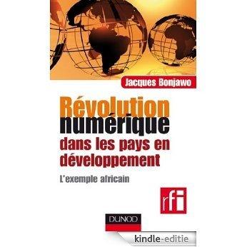 Révolution numérique dans les pays en développement - L'exemple africain : L'exemple africain (Hors collection) (French Edition) [Kindle-editie]