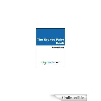 The Orange Fairy Book [with Biographical Introduction] (Dover Children's Classics) [Kindle-editie]