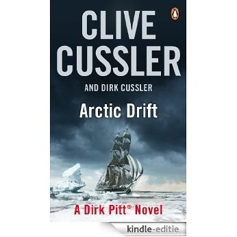 Arctic Drift: Dirk Pitt #20 (Dirk Pitt Adventure Series) [Kindle-editie]