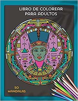 Libro de Colorear para Adultos: 50 Mandalas para colorear. Varias temáticas y niveles de dificultad. Mandalas para Meditar. Regalo Para Padres, Regalo ... Libro antiestrés. Libro de Relajación