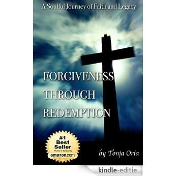 Forgiveness Through Redemption: A Soulful Journey of Faith and Legacy (English Edition) [Kindle-editie]