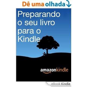 Preparando o seu livro para o Kindle [eBook Kindle]