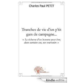 Tranches de vie d'un p'tit gars de campagne... (CLASSIQUE) [Kindle-editie]