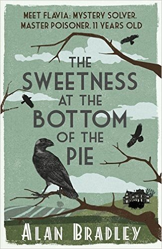 The Sweetness at the Bottom of the Pie (Flavio de Luce Mystery)