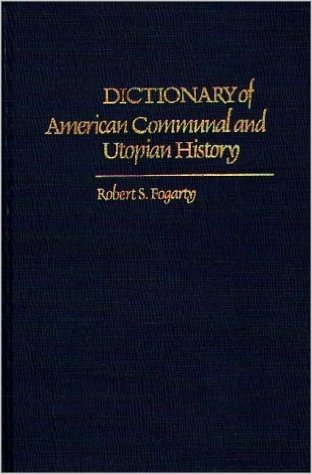 Dictionary of American Communal and Utopian History
