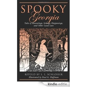 Spooky Georgia: Tales of Hauntings, Strange Happenings, and Other Local Lore [Kindle-editie]