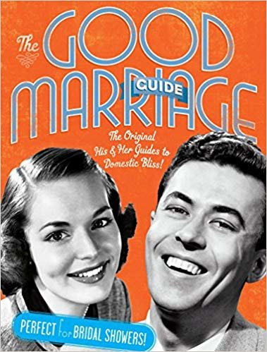 The Good Marriage Guides (Slipcase): The Original His & Her Guides to Domestic Bliss!