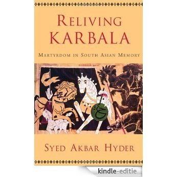 Reliving Karbala: Martyrdom in South Asian Memory [Kindle-editie]