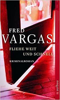 Fliehe weit und schnell: Kriminalroman. Kommissar Adamsberg ermittelt