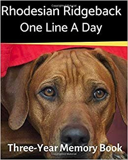 Rhodesian Ridgeback - One Line a Day: A Three-Year Memory Book to Track Your Dog's Growth (A Memory a Day for Dogs)