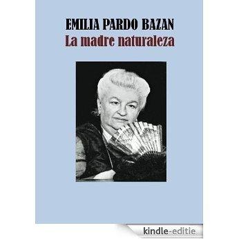 LA MADRE NATURALEZA (Spanish Edition) [Kindle-editie]