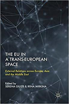 The EU in a Trans-European Space: External Relations across Europe, Asia and the Middle East