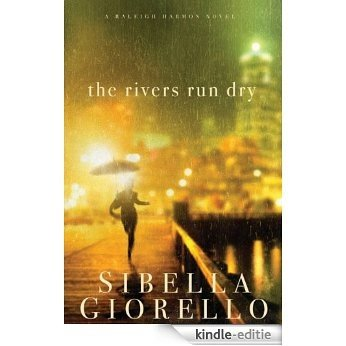 The Rivers Run Dry (A Raleigh Harmon Novel) (English Edition) [Kindle-editie]