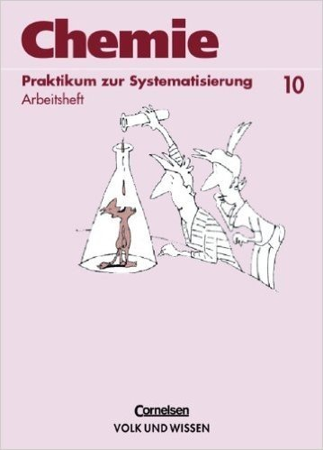 Chemie 10. Praktikum zur Systematisierung. Arbeitsheft