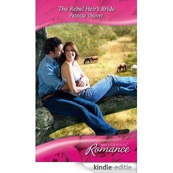 The Rebel Heir's Bride (Mills & Boon Romance) (The Randell Brotherhood, Book 2) [Kindle-editie]