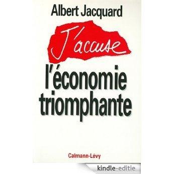 J'accuse l'économie triomphante (Documents, Actualités, Société) (French Edition) [Kindle-editie]