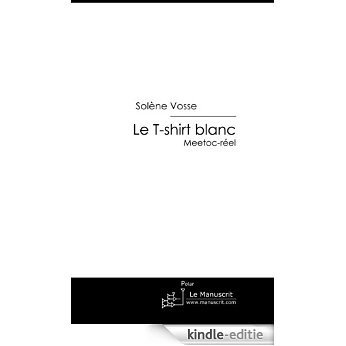 Le T-shirt blanc (FICTION) [Kindle-editie]