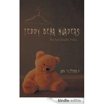 Teddy Bear Murders: The Four Deadly Hellos (English Edition) [Kindle-editie]