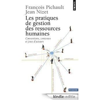 Les Pratiques de gestion des ressources humaines: Conventions, contextes et jeux d'acteurs (Points Economie) [Kindle-editie]