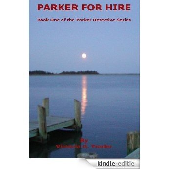 Parker for Hire - Book One of the Parker Detective Series (English Edition) [Kindle-editie]