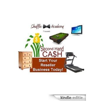 Second Hand Cash - Procurring, Pricing, and Selling Used Items (English Edition) [Kindle-editie]
