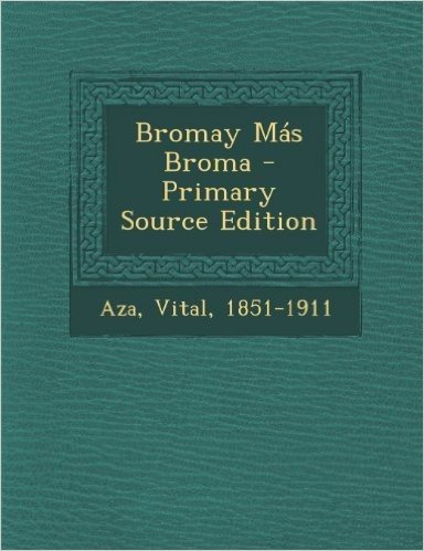 Bromay Mas Broma - Primary Source Edition
