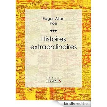 Histoires extraordinaires: Traduction de Charles Baudelaire (French Edition) [Kindle-editie]