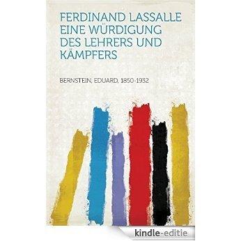 Ferdinand Lassalle Eine Würdigung des Lehrers und Kämpfers [Kindle-editie]