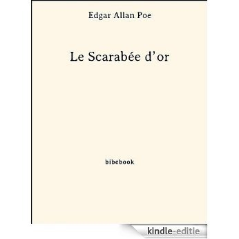 Le Scarabée d'or [Kindle-editie]