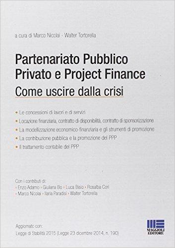 Partenariato pubblico privato e project finance. Come uscire dalla crisi