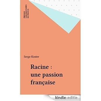 Racine : une passion française (Perspectives critiques) [Kindle-editie]