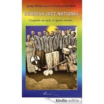 Bembeya Jazz National Cinquante Après la Légende Continue [Kindle-editie]