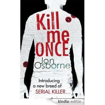 Kill Me Once (Fbi Special Agent Dana Whitestone) [Kindle-editie]