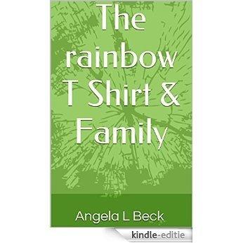 The rainbow T Shirt & Family (The Rainbow T Shirt, Book 2) (English Edition) [Kindle-editie]