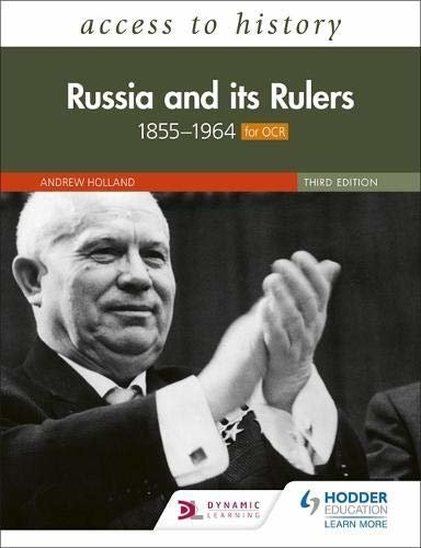 Access to History: Russia and its Rulers 1855–1964 for OCR, Third Edition (English Edition)