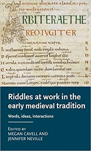 Riddles at Work in the Early Medieval Tradition: Words, Ideas, Interactions (Manchester Medieval Literature and Culture)